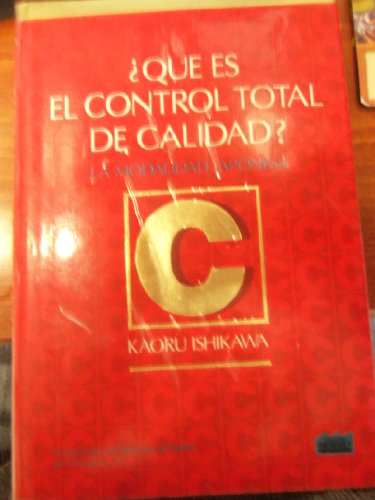 9789580401995: Que Es El Control Total De Calidad? La Modalidad Japonesa