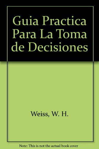 9789580403586: Guia Practica Para La Toma de Decisiones (Spanish Edition)