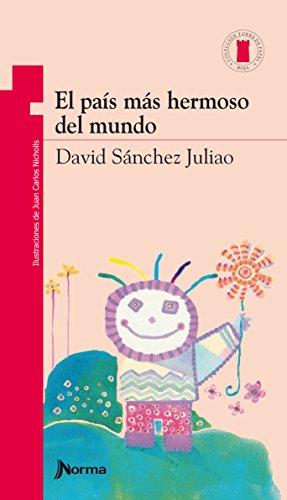 El país más hermoso del mundo /: Juliao, David Sánchez