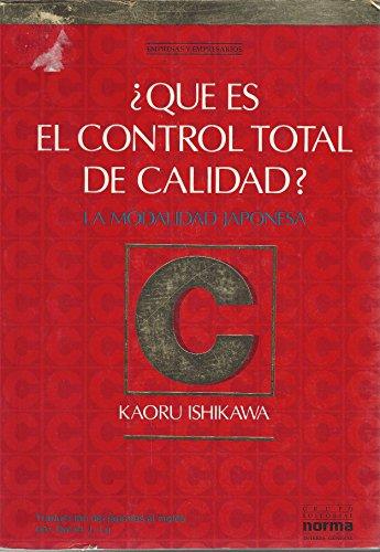 Qué es el Control Total de Calidad?: Kauro Ishikawa