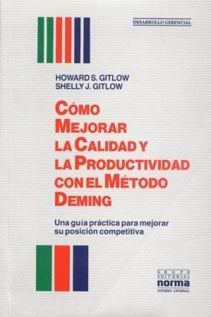 9789580409052: Cómo mejorar la calidad y la productividad con el Método Deming: Una guía práctica para mejorar su posición competitiva (The Deming Guide to Quality and Competitive Position) (Spanish Edition)