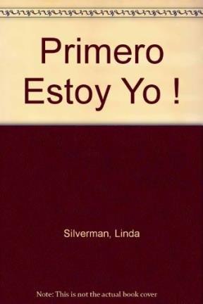 Primero Estoy Yo ! (Spanish Edition): Silverman, Linda