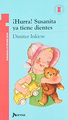 Hurra! Susanita YA Tiene Dientes (Spanish Edition): Inkiow, Dimiter