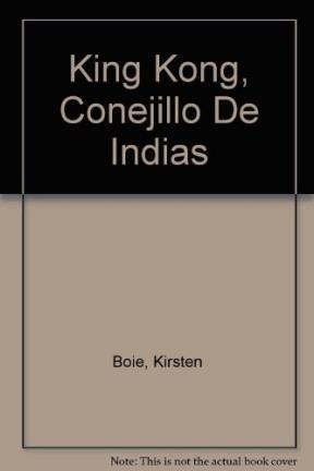 9789580413110: King Kong, Conejillo De Indias