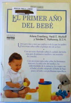 El Primer Ano Del Bebe/What to Expect the First Year (Spanish Edition): Eisenberg, Arlene