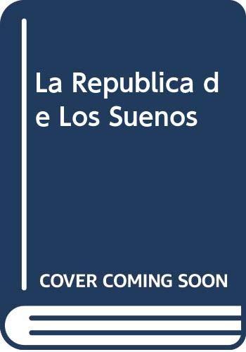 9789580416647: La Republica de Los Suenos (Spanish Edition)