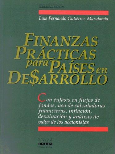 9789580417675: Finanzas Practicas para Paises en Desarrollo, con enfasis en flujos de fondos, uso de calculadoras financieras, inflacion, devaluacion y analisis de valor de los accionistas