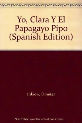 Yo, Clara y El Papagayo Pipo (Spanish: Inkiow, Dimiter