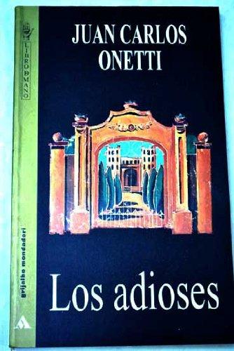 Adioses, Los (Spanish Edition): Onetti, Juan Carlos