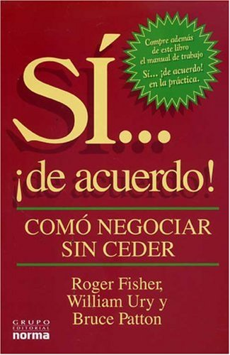 Sí.......de acuerdo! (9580425078) by Roger Fisher; Roger y Ury William y Patton; Bruce Fisher; Roger y Ury William y Patton, Bruce Fisher