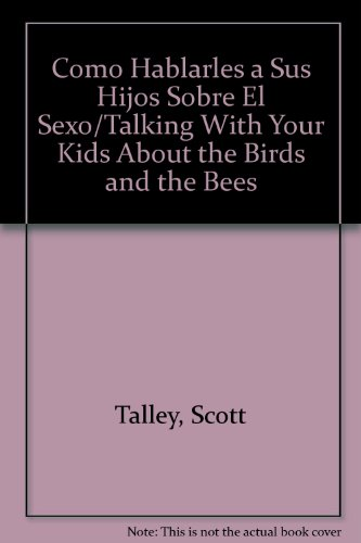 9789580425724: Como Hablarles a Sus Hijos Sobre El Sexo/Talking With Your Kids About the Birds and the Bees