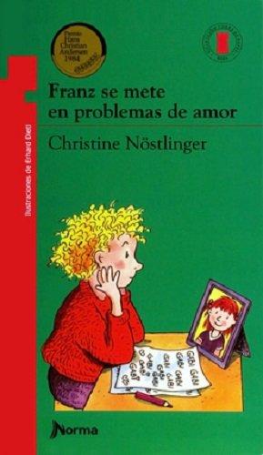 Franz Se Mete En Problemas de Amor: Nostlinger, Christine