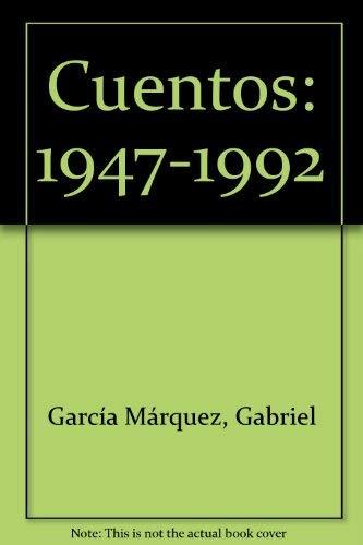Cuentos 1947-1992: Gabriel Garci?a Ma?rquez