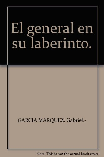 El general en su laberinto: GARCIA MARQUEZ