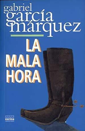 La Mala Hora: Garcia Marquez, Gabriel