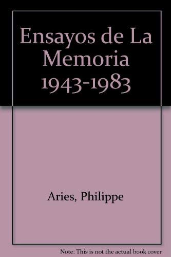 Ensayos de La Memoria 1943-1983 (Spanish Edition) (9789580433323) by Aries, Philippe