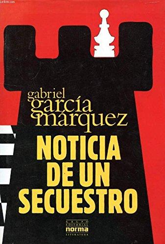 Noticia de un Secuestro: García Márquez, Gabriel