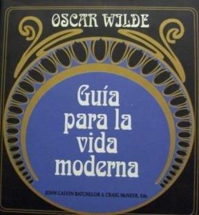 Guia Para La Vida Moderna (Spanish Edition) (9789580435068) by Oscar Wilde