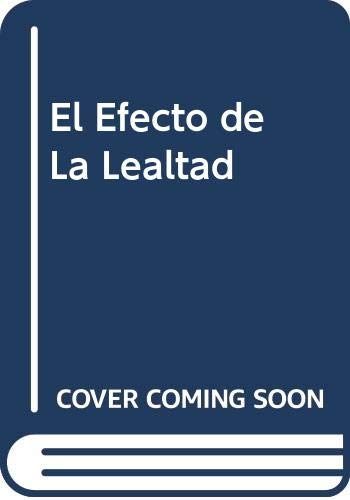 9789580435181: El Efecto de La Lealtad (Spanish Edition)