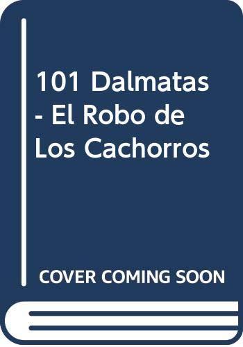 9789580435747: 101 Dalmatas - El Robo de Los Cachorros (Spanish Edition)