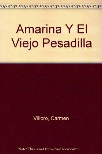 9789580436508: Amarina Y El Viejo Pesadilla (Spanish Edition)