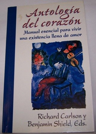 Antologia del Corazon (Spanish Edition) (9789580437406) by Richard Carlson