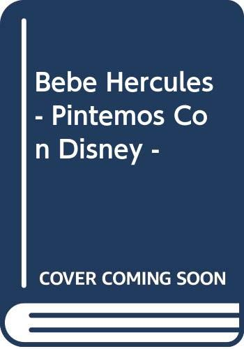 Bebe Hercules - Pintemos Con Disney - (Spanish Edition) (9580437491) by Disney, Walt