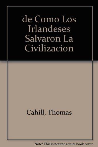 9789580438892: de Como Los Irlandeses Salvaron La Civilizacion (Spanish Edition)