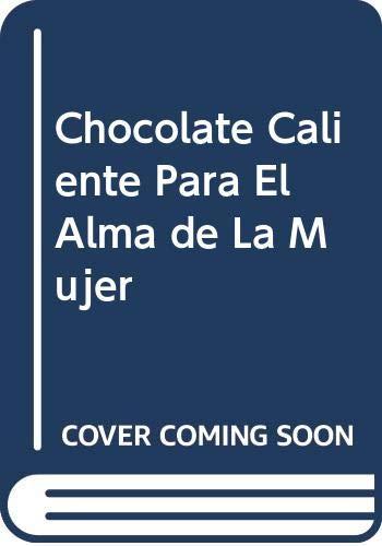 9789580440789: Chocolate Caliente Para El Alma de La Mujer (Spanish Edition)