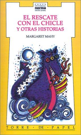 El Rescate Del Chicle Y Otras Historias (Coleccion Torre de Pabel) (Spanish Edition): Margaret Mahy
