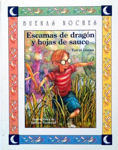 9789580441687: Escamas De Dragon Y Hojas De Sauce (Buenas Noches)