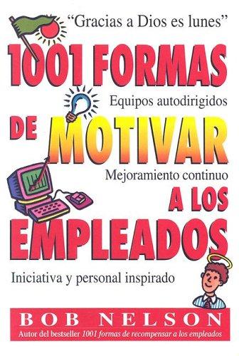 1001 Formas de Motivar a Los Empleados (Spanish Edition): Nelson, Bob