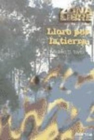9789580443889: Lloro por la tierra (Spanish Edition)