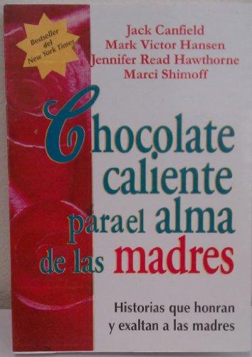 Chocolate Caliente Para El Alma de Las: Canfield, Jack, Hansen,