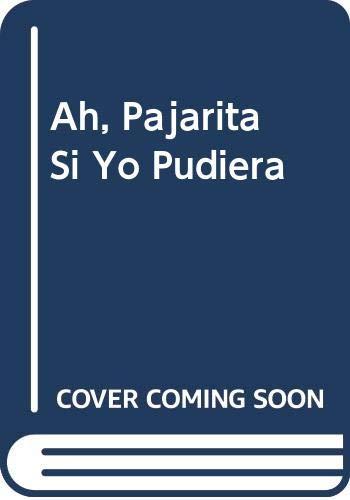 9789580445265: Ah, Pajarita Si Yo Pudiera