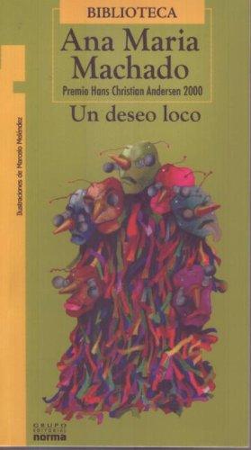 Un deseo loco: Ana Maria Machado, Juan Fernando Esguerra, Ana María Machado, Machado, Ana Mar?a