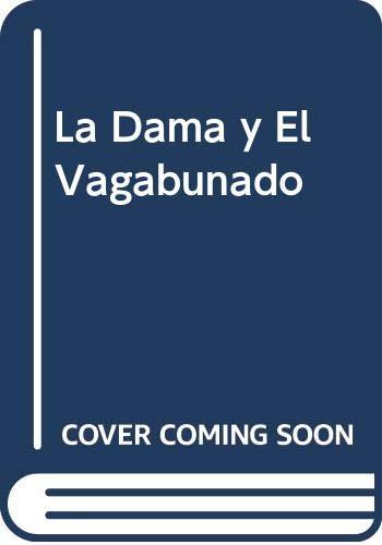 9789580447955: La Dama y El Vagabunado (Spanish Edition)
