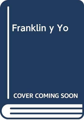 9789580449805: Franklin y Yo (Spanish Edition)
