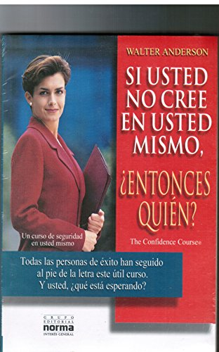 9789580451112: Si Usted No Cree En Usted Mismo, Entonces (Spanish Edition)
