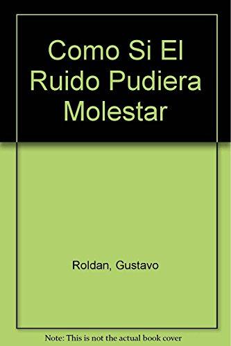 9789580452379: Como Si El Ruido Pudiera Molestar (Spanish Edition)