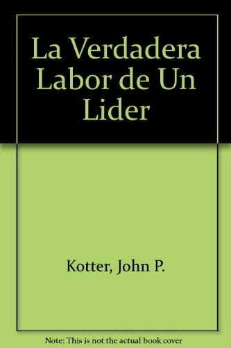 9789580454274: La Verdadera Labor de Un Lider (Spanish Edition)