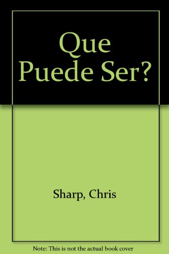 Que Puede Ser? (Spanish Edition) (9580455368) by Chris Sharp; Stephen White