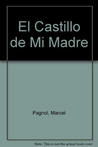 9789580455684: El Castillo de Mi Madre (Spanish Edition)
