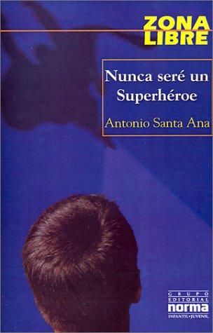 9789580459101: Nunca Seré un Super Héroe (Zona Libre) (Spanish Edition)