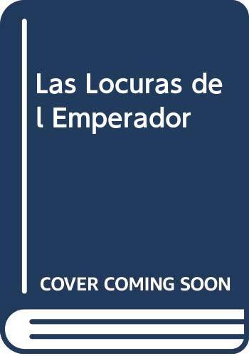 9789580459897: Las Locuras del Emperador (Spanish Edition)
