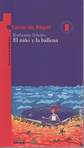 El Nino Y LA Ballena (Torre de Papel) (Torre de Papel) (Spanish Edition): Katherine Scholes