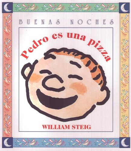 Pedro Es Una Pizza (Buenas Noches) (Spanish Edition) (9789580460343) by William Steig