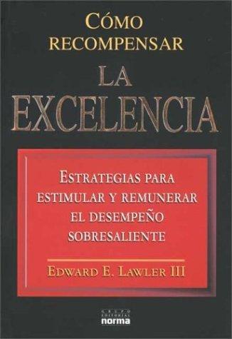 9789580460961: Como Recompensar La Excelencia (Spanish Edition)