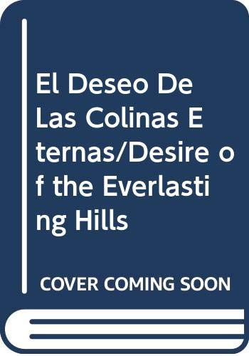 El Deseo de Las Colinas Eternas (Spanish Edition) (9580460973) by Thomas Cahill
