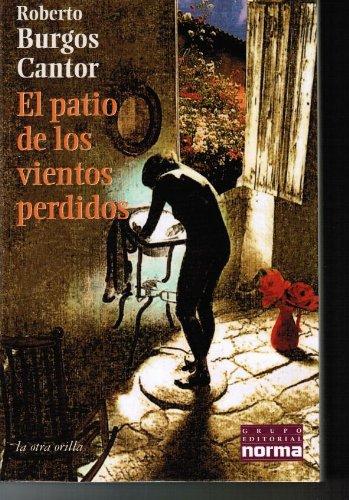 9789580462187: El patio de los vientos perdidos (La Otra orilla) (Spanish Edition)